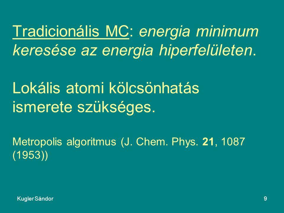 Tradicionális MC: energia minimum keresése az energia hiperfelületen