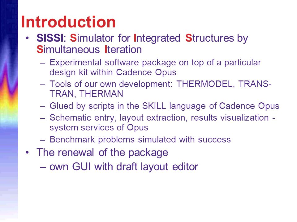 Introduction SISSI: Simulator for Integrated Structures by Simultaneous Iteration.