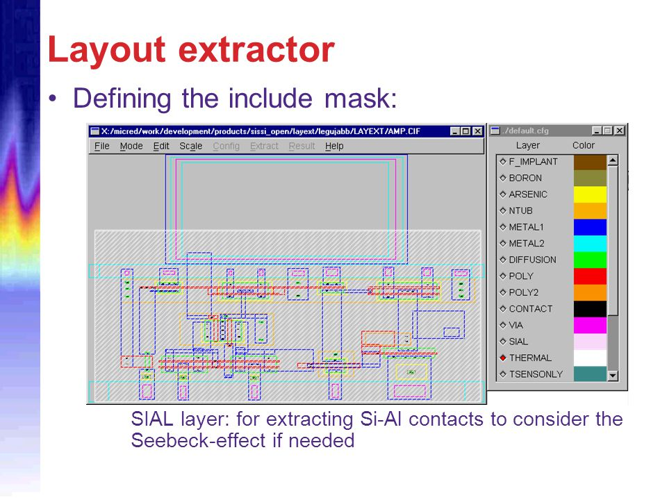 Layout extractor Defining the include mask: