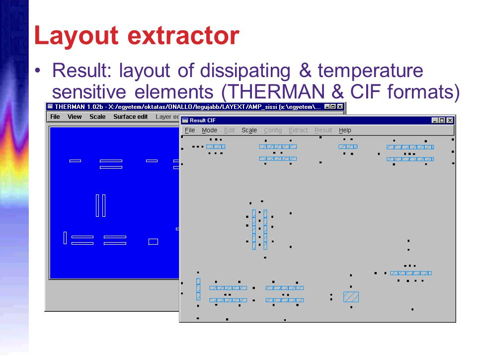 Layout extractor Result: layout of dissipating & temperature sensitive elements (THERMAN & CIF formats)