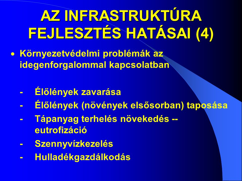 AZ INFRASTRUKTÚRA FEJLESZTÉS HATÁSAI (4)