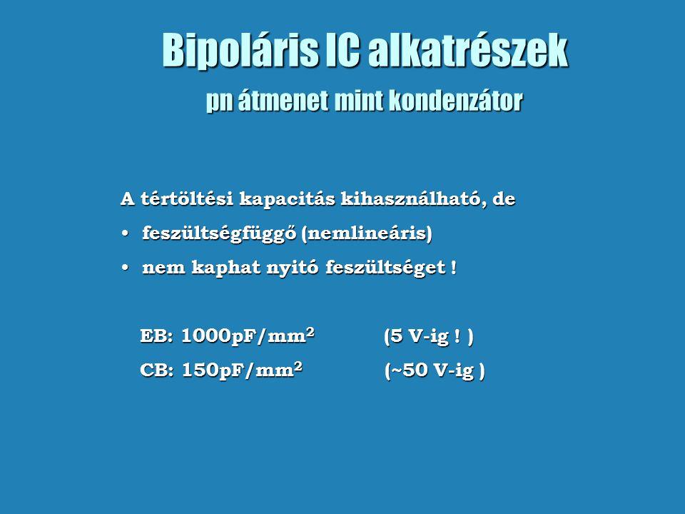 Bipoláris IC alkatrészek pn átmenet mint kondenzátor