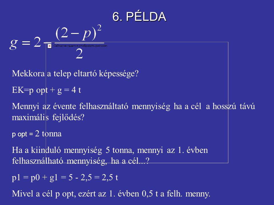6. PÉLDA Mekkora a telep eltartó képessége EK=p opt + g = 4 t