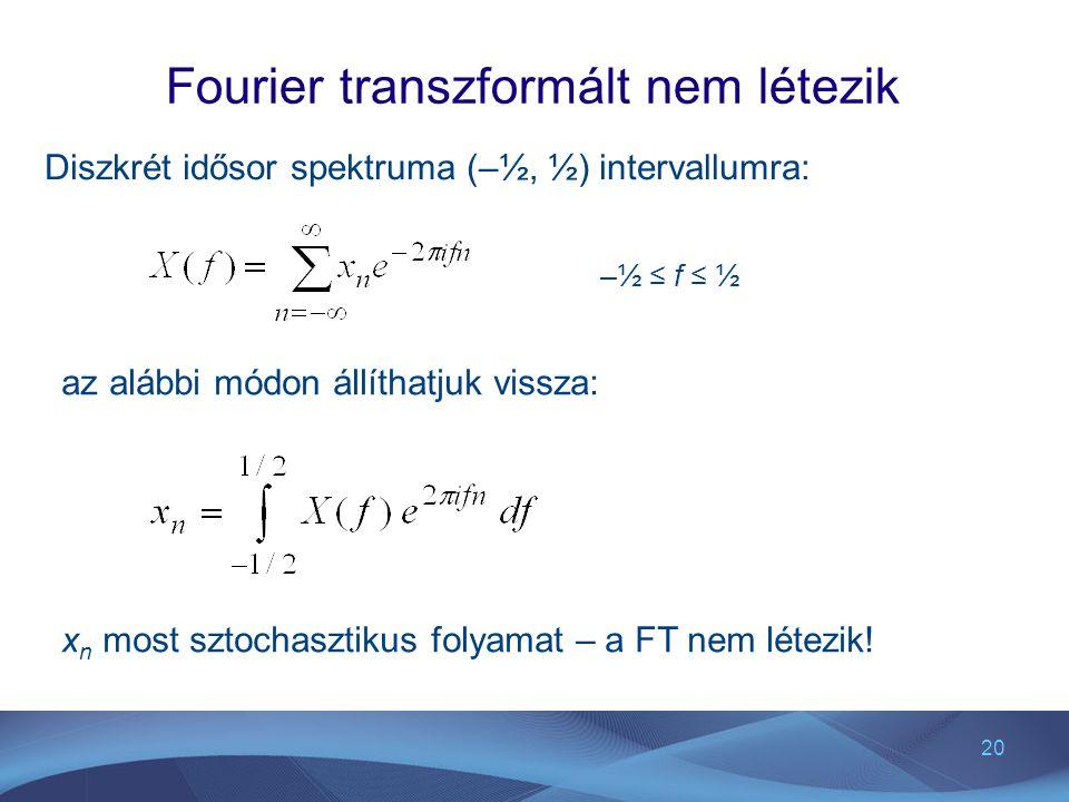 Fourier transzformált nem létezik