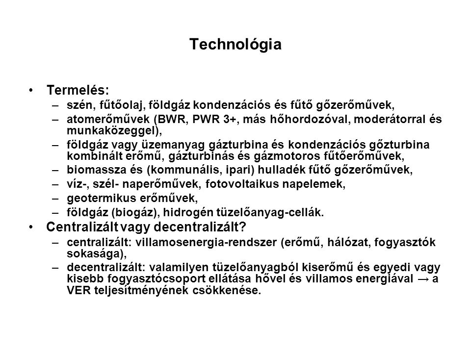 Technológia Termelés: Centralizált vagy decentralizált