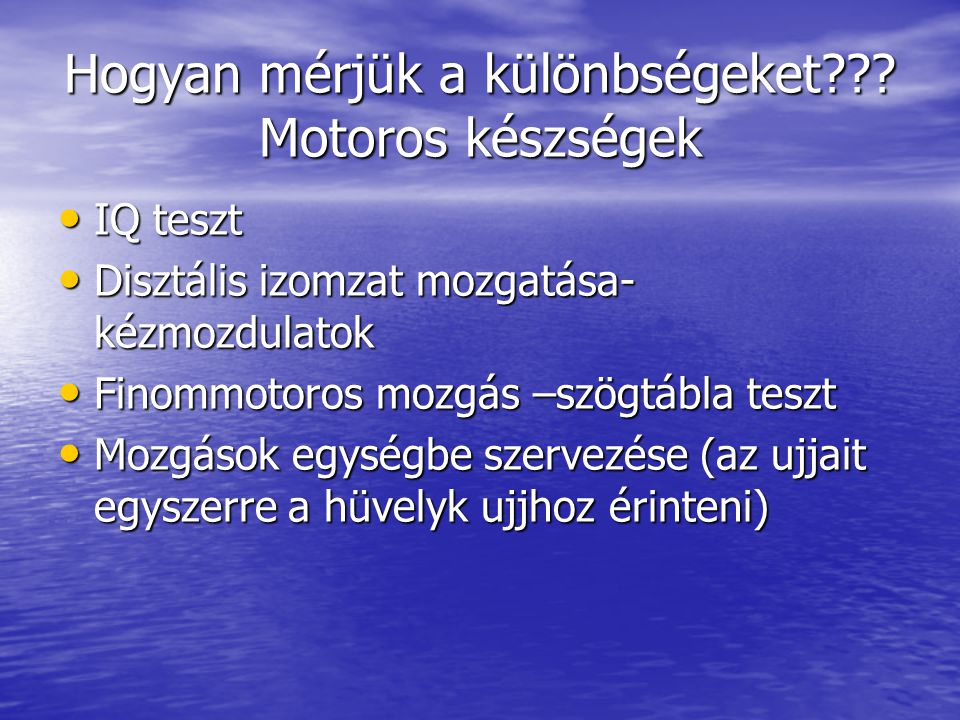Hogyan mérjük a különbségeket Motoros készségek