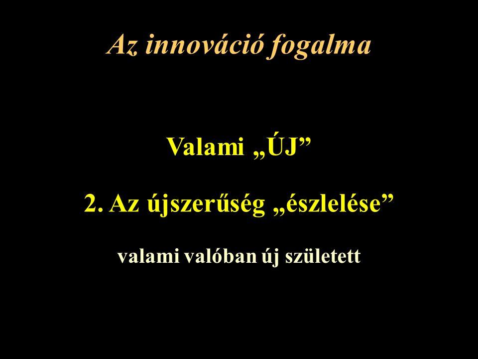 """2. Az újszerűség """"észlelése"""