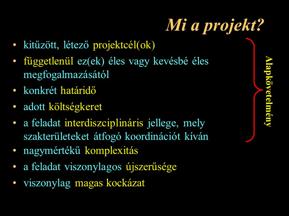 Mi a projekt kitűzött, létező projektcél(ok)
