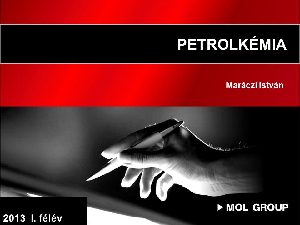 PETROLKÉMIA Maráczi István 2013 I. félév