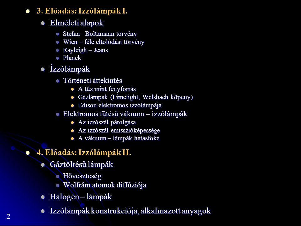 4. Előadás: Izzólámpák II. Gáztöltésű lámpák