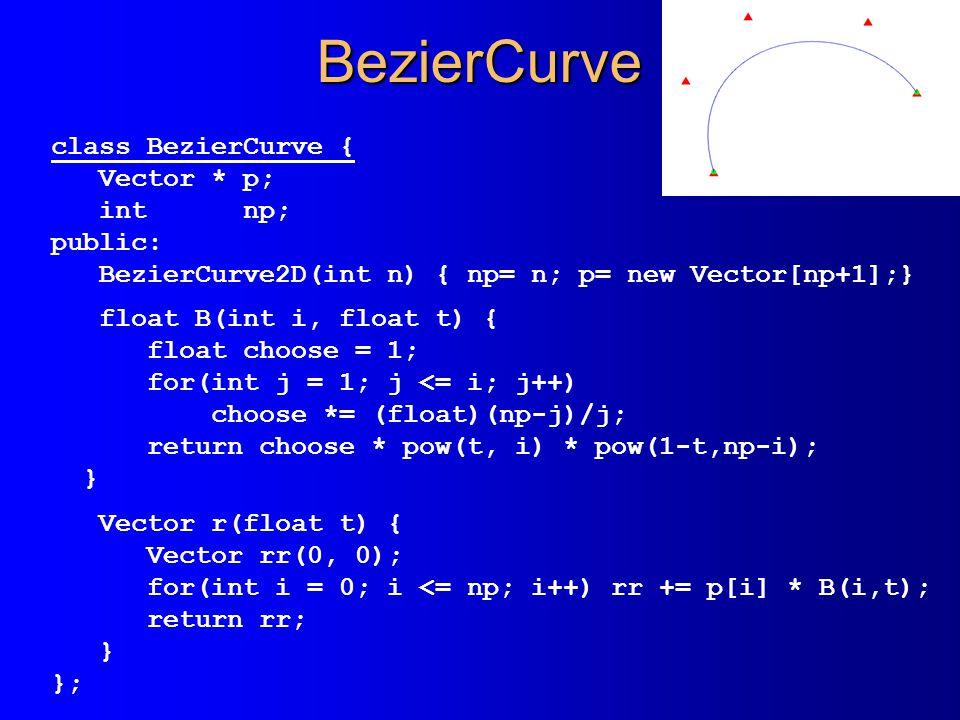 BezierCurve class BezierCurve { Vector * p; int np; public: