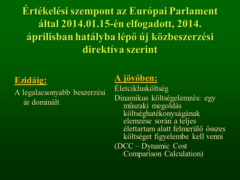 Értékelési szempont az Európai Parlament által 2014. 01