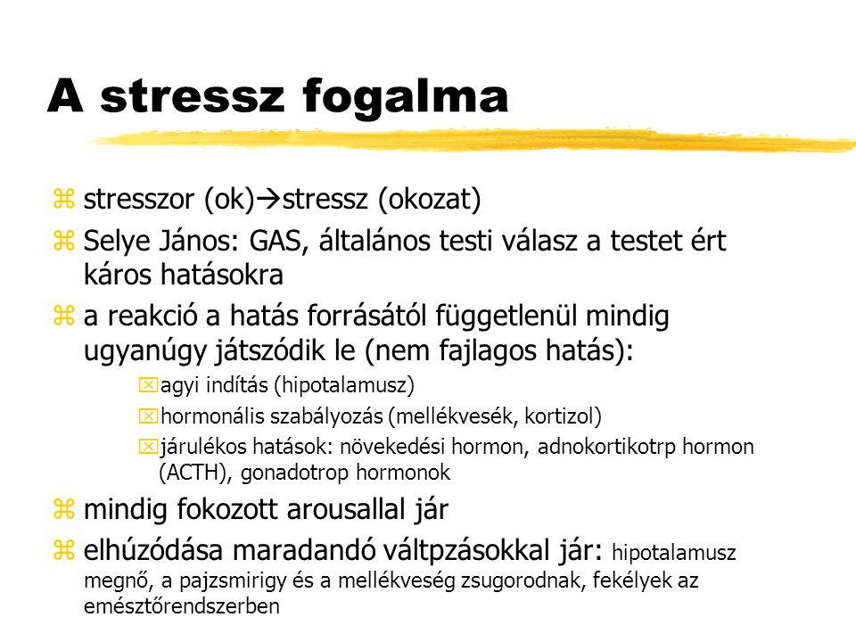 A stressz fogalma stresszor (ok)stressz (okozat)
