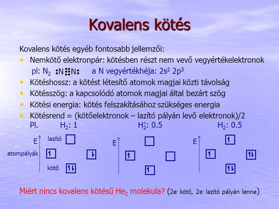 Kovalens kötés Kovalens kötés egyéb fontosabb jellemzői: