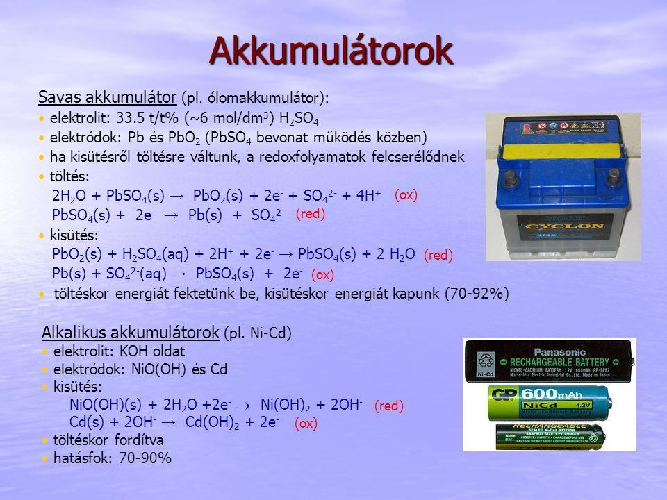 Akkumulátorok Savas akkumulátor (pl. ólomakkumulátor):
