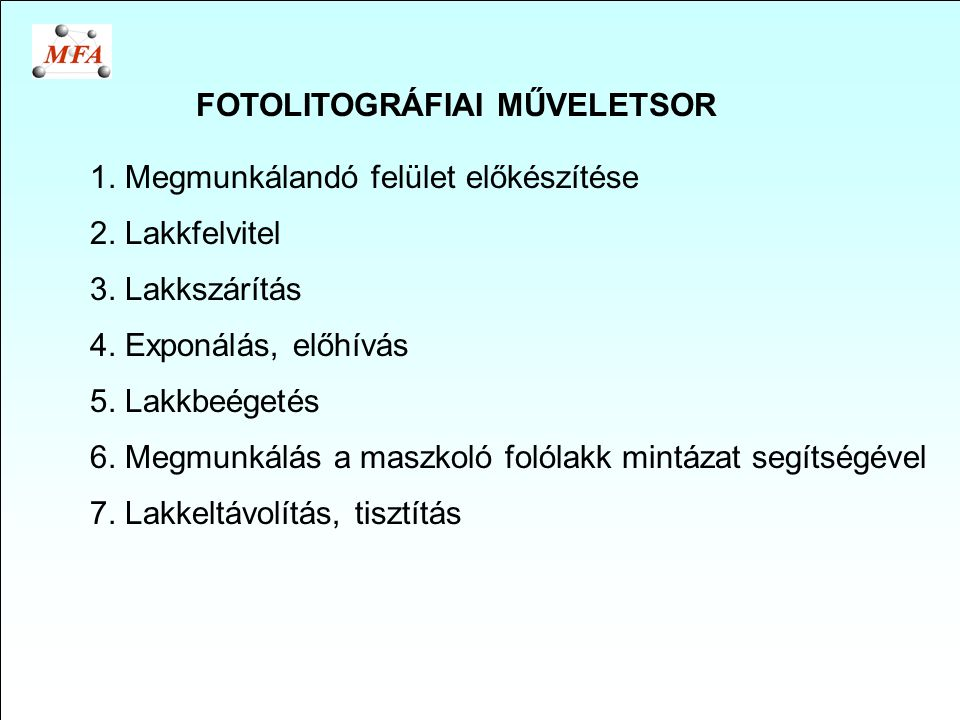 FOTOLITOGRÁFIAI MŰVELETSOR