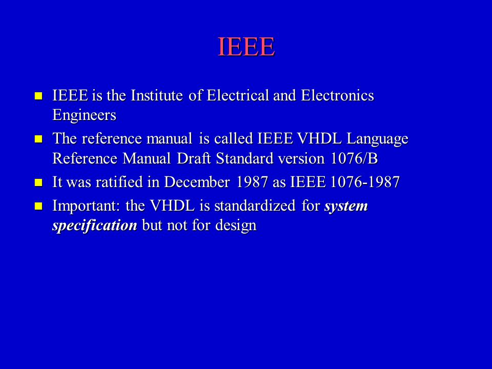 IEEE IEEE is the Institute of Electrical and Electronics Engineers
