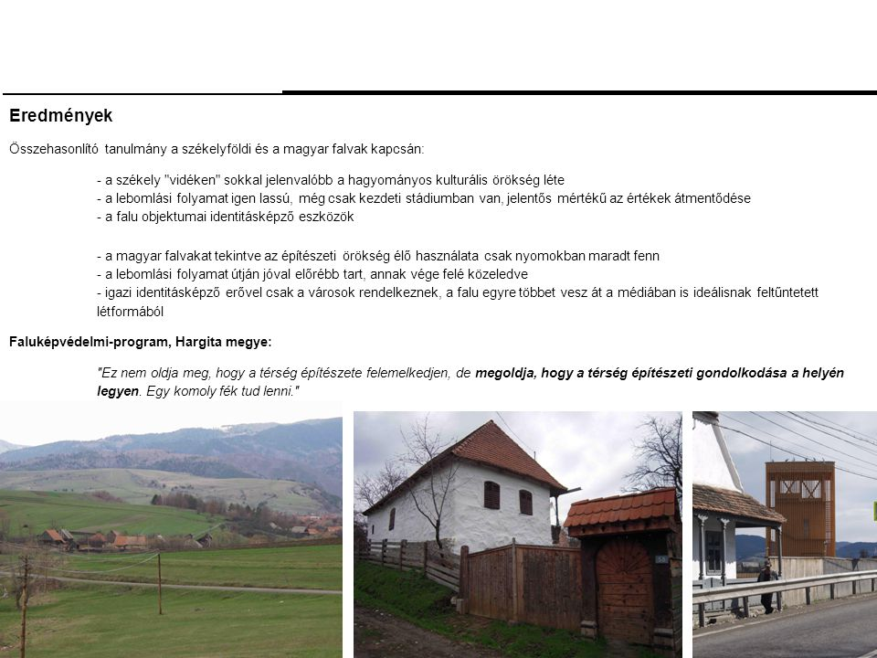 Eredmények Összehasonlító tanulmány a székelyföldi és a magyar falvak kapcsán: