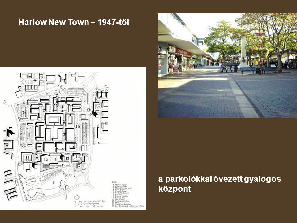 Harlow New Town – 1947-től a parkolókkal övezett gyalogos központ