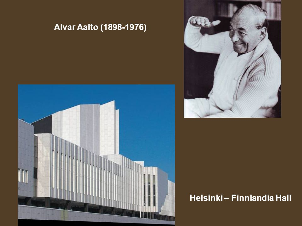 Alvar Aalto (1898-1976) Helsinki – Finnlandia Hall