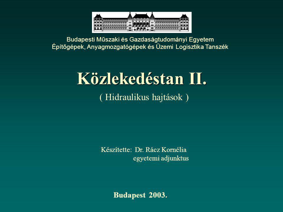 Közlekedéstan II. ( Hidraulikus hajtások ) Budapest 2003.