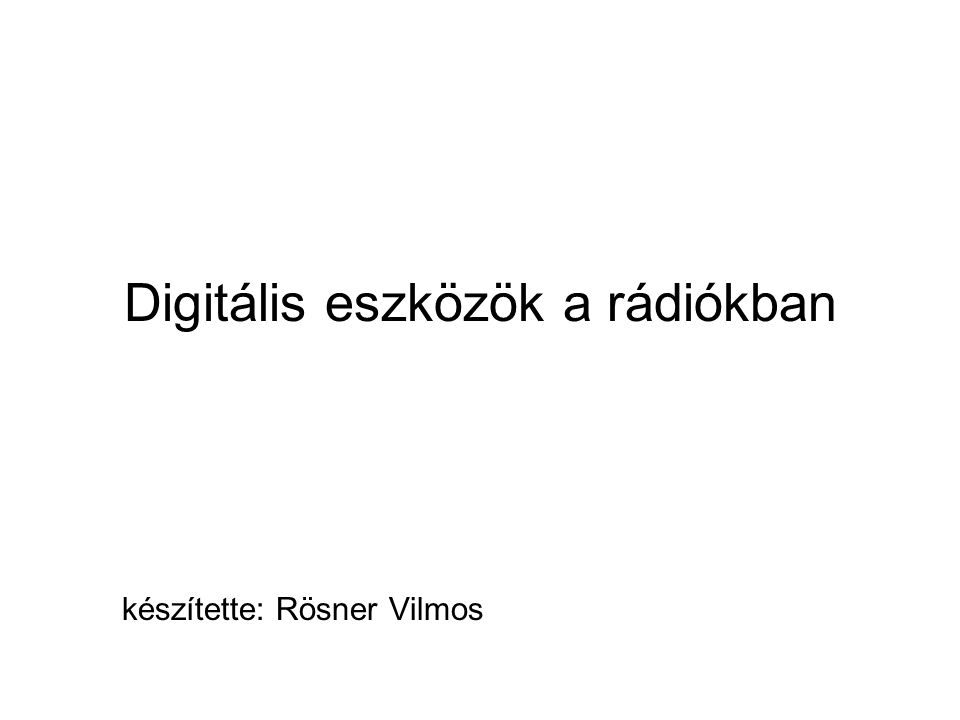 Digitális eszközök a rádiókban