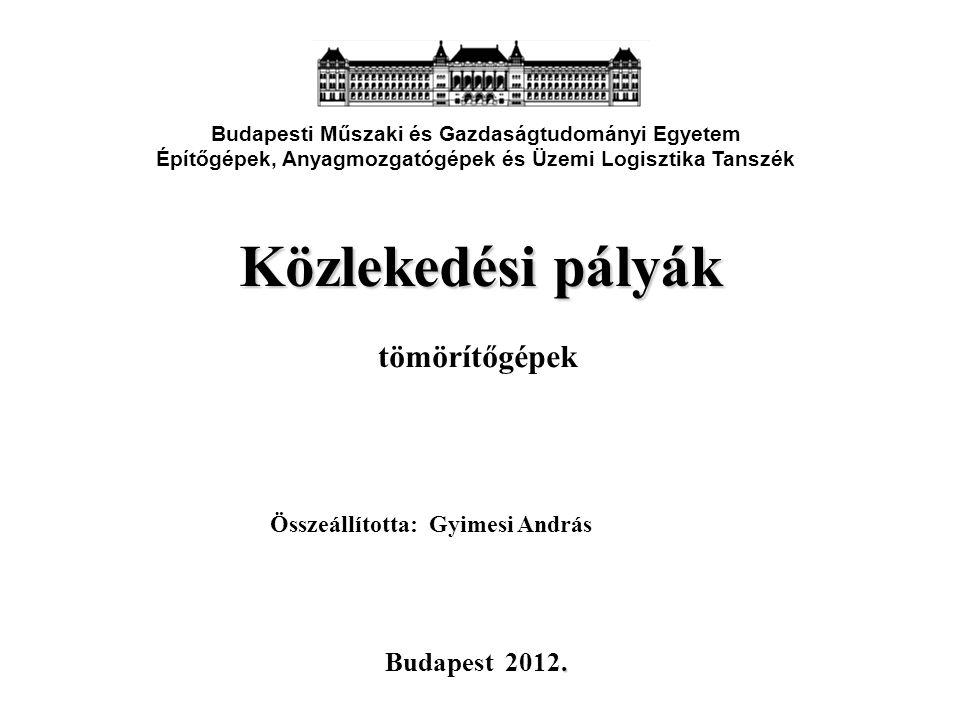 Közlekedési pályák tömörítőgépek Budapest 2012.