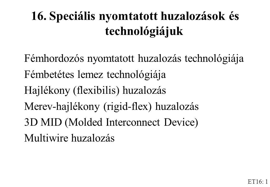 16. Speciális nyomtatott huzalozások és technológiájuk