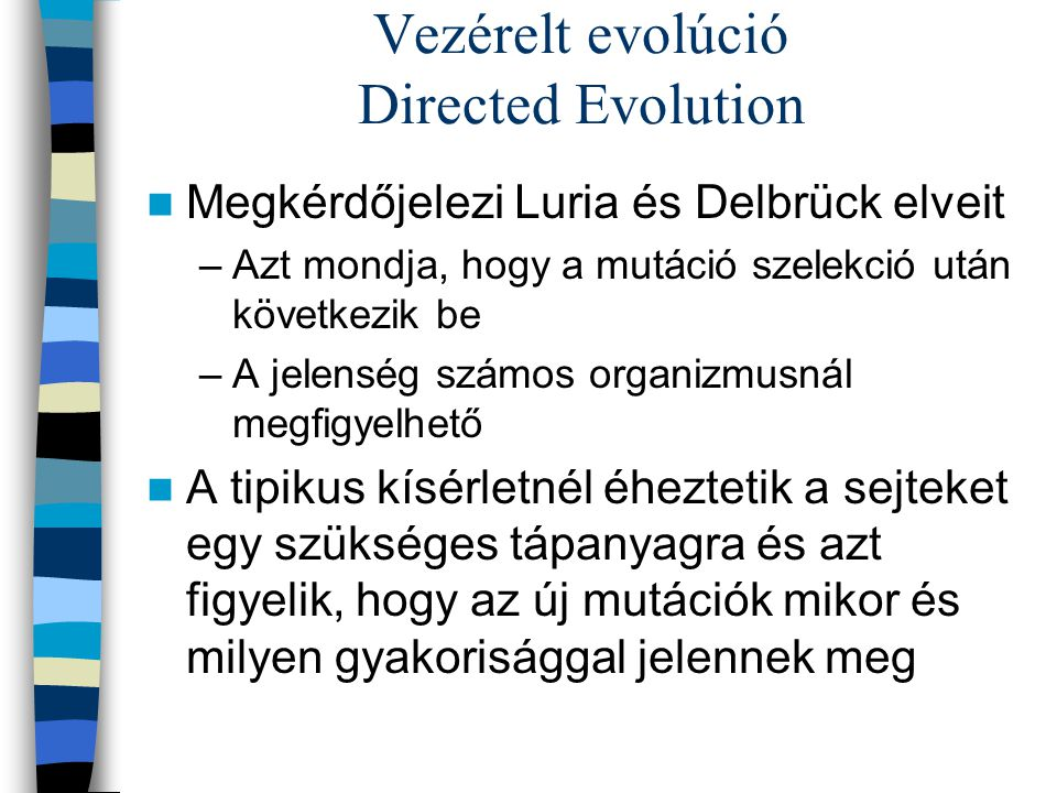 Vezérelt evolúció Directed Evolution