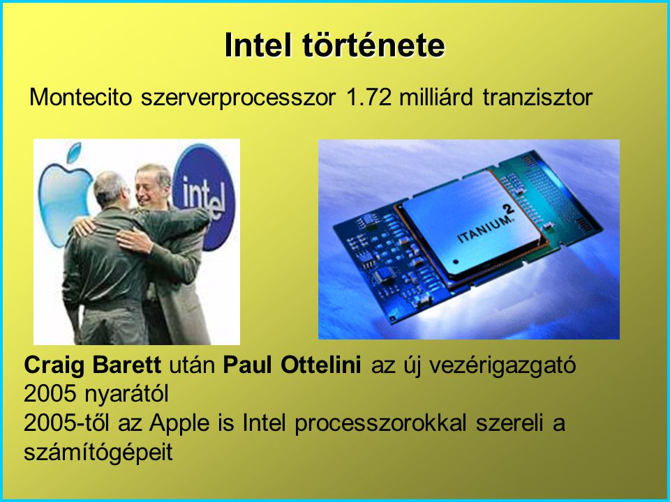 Intel története Montecito szerverprocesszor 1.72 milliárd tranzisztor