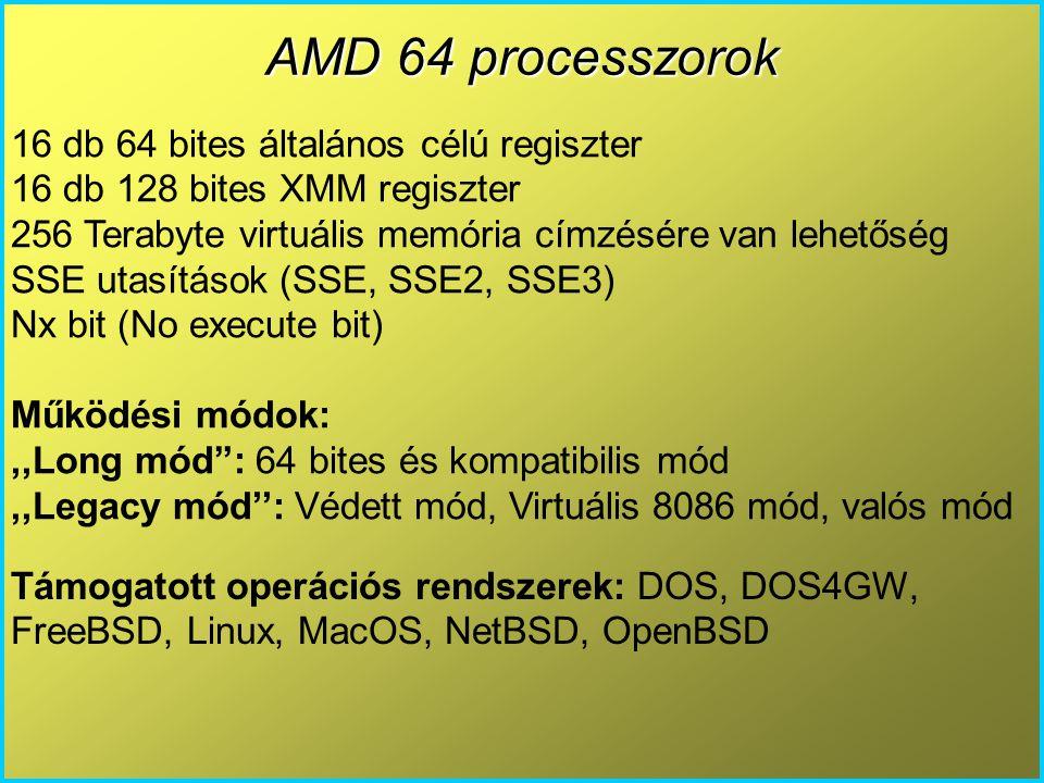 AMD 64 processzorok 16 db 64 bites általános célú regiszter