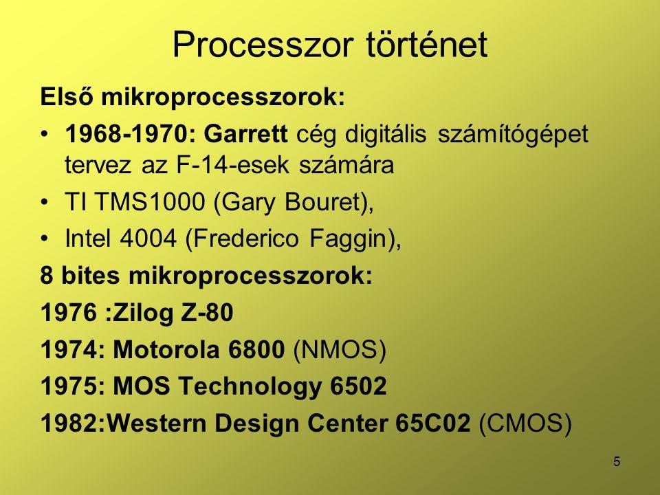 Processzor történet Első mikroprocesszorok: