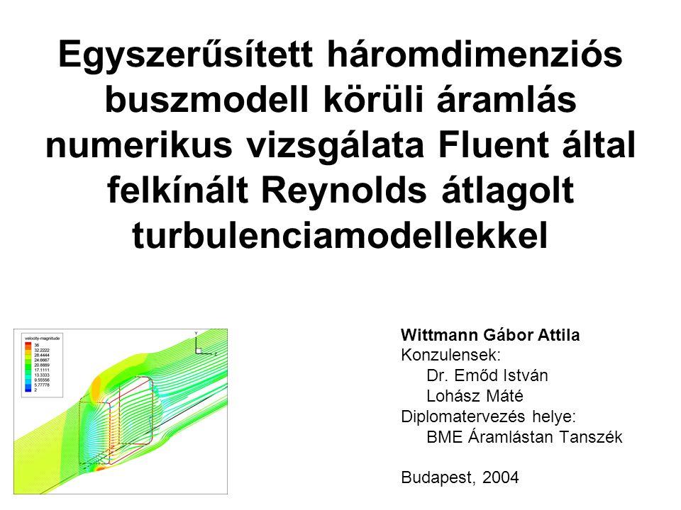 Egyszerűsített háromdimenziós buszmodell körüli áramlás numerikus vizsgálata Fluent által felkínált Reynolds átlagolt turbulenciamodellekkel