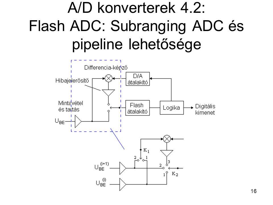 A/D konverterek 4.2: Flash ADC: Subranging ADC és pipeline lehetősége