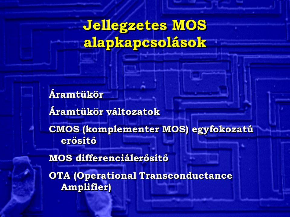 Jellegzetes MOS alapkapcsolások