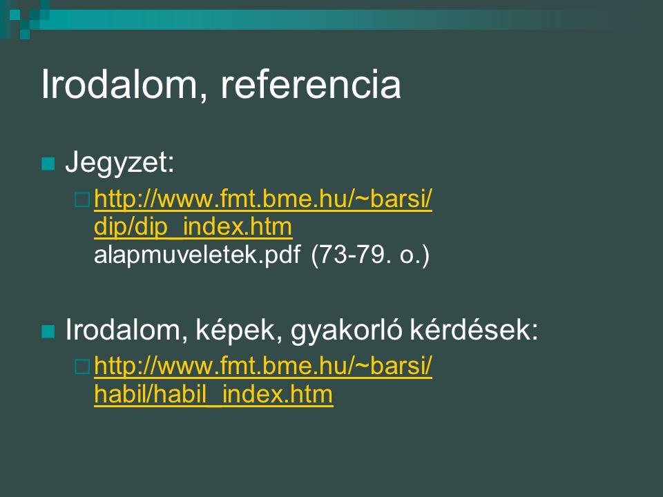 Irodalom, referencia Jegyzet: Irodalom, képek, gyakorló kérdések: