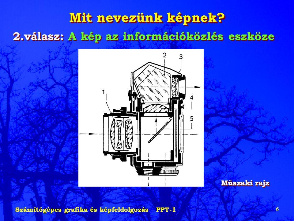 Mit nevezünk képnek 2.válasz: A kép az információközlés eszköze