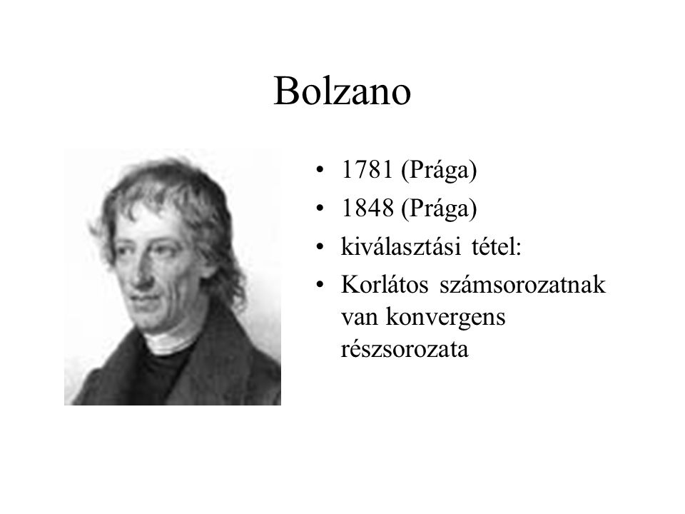 Bolzano 1781 (Prága) 1848 (Prága) kiválasztási tétel: