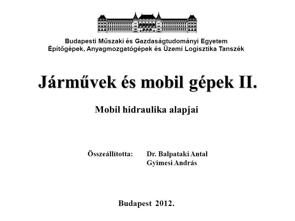Járművek és mobil gépek II. Mobil hidraulika alapjai