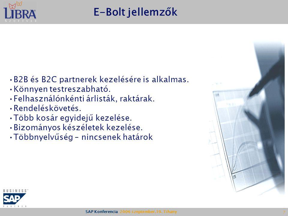 E-Bolt jellemzők B2B és B2C partnerek kezelésére is alkalmas.