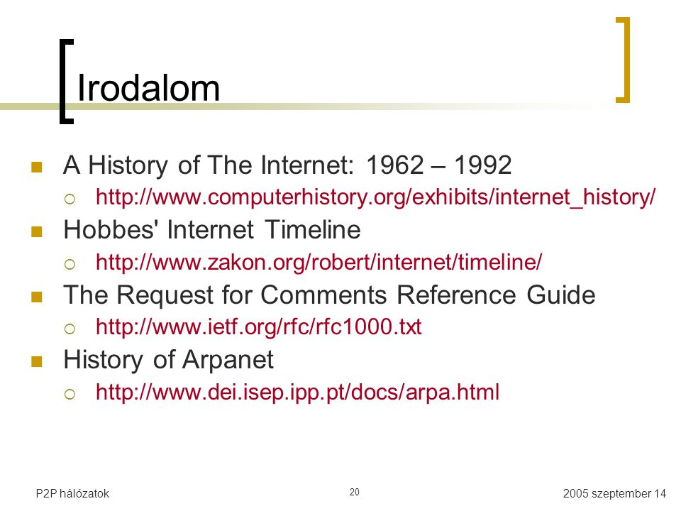 Irodalom A History of The Internet: 1962 – 1992