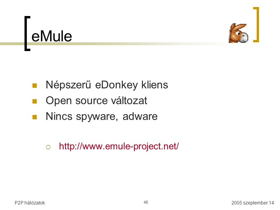eMule Népszerű eDonkey kliens Open source változat