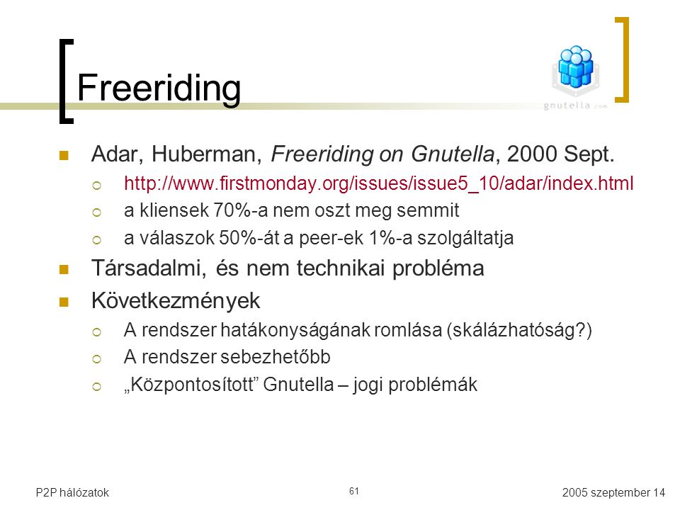 Freeriding Adar, Huberman, Freeriding on Gnutella, 2000 Sept.