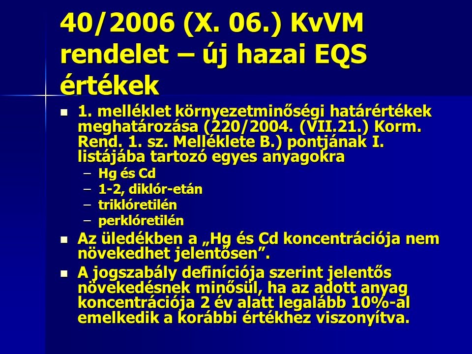 40/2006 (X. 06.) KvVM rendelet – új hazai EQS értékek