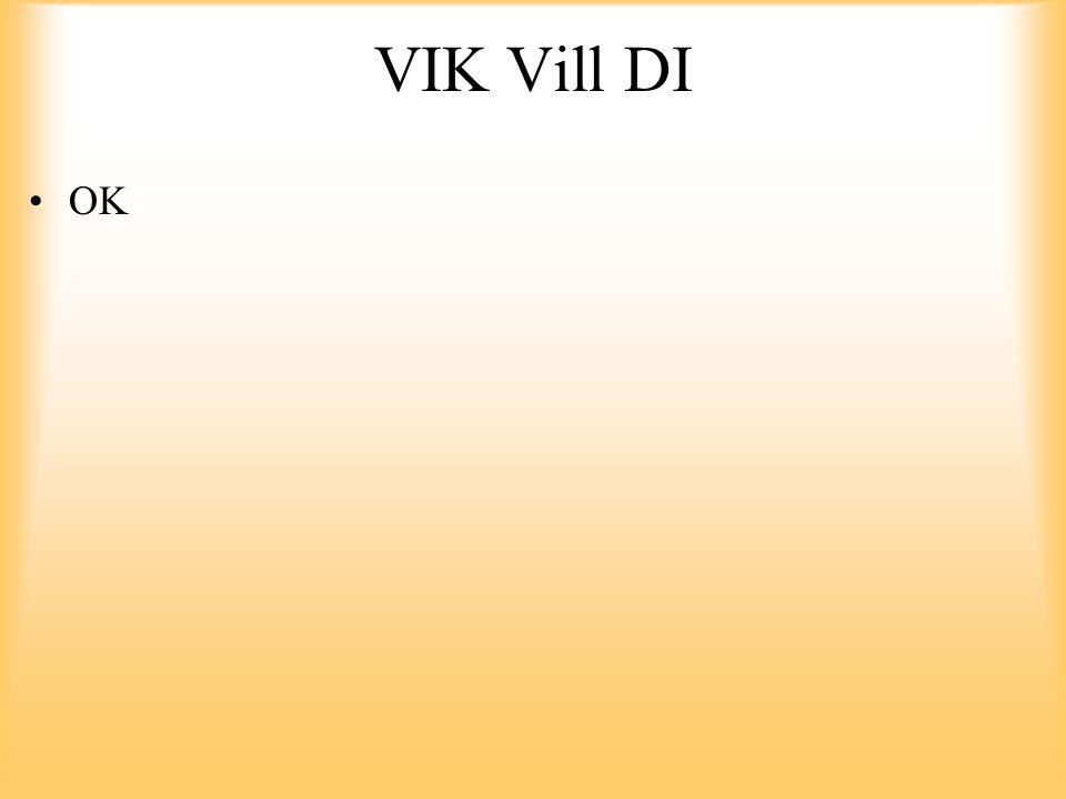 VIK Vill DI OK