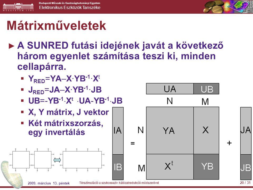 Mátrixműveletek A SUNRED futási idejének javát a következő három egyenlet számítása teszi ki, minden cellapárra.