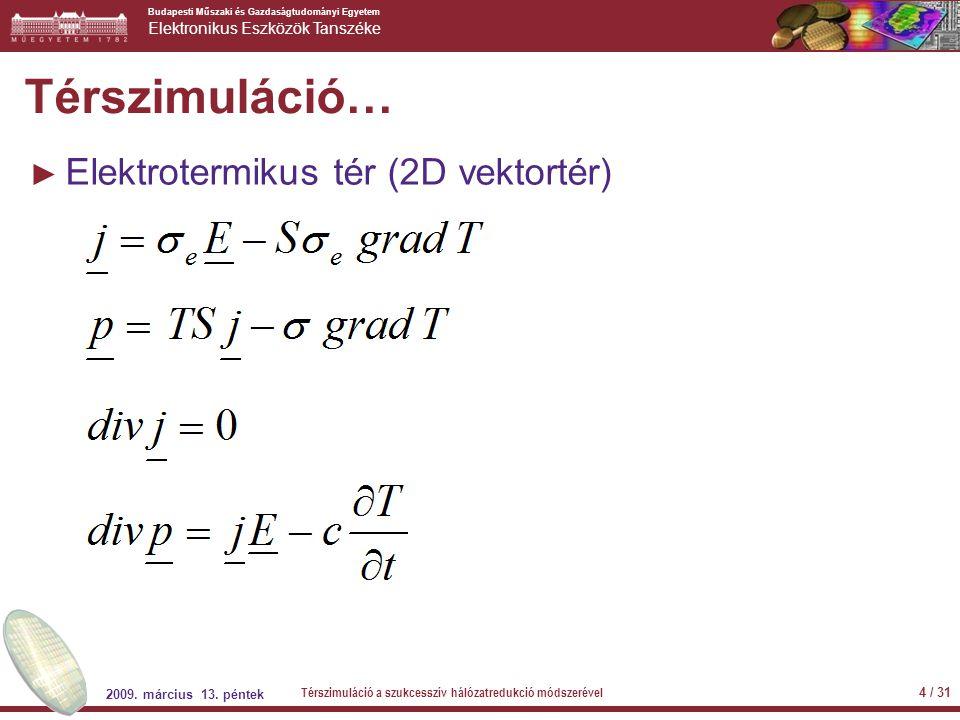 Térszimuláció… Elektrotermikus tér (2D vektortér)