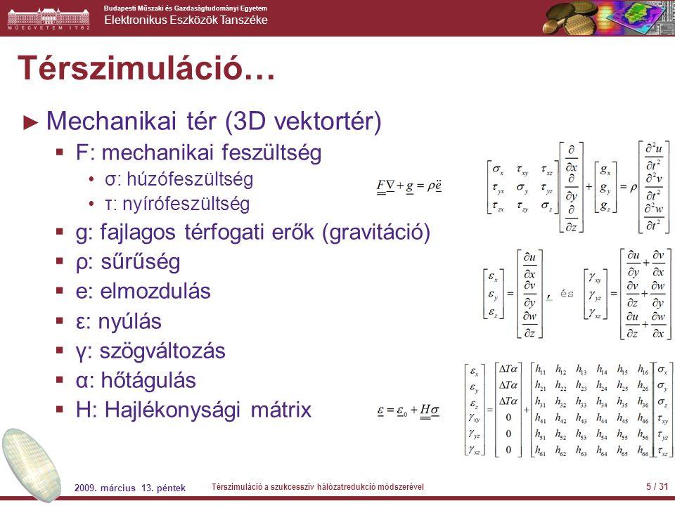 Térszimuláció… Mechanikai tér (3D vektortér) F: mechanikai feszültség