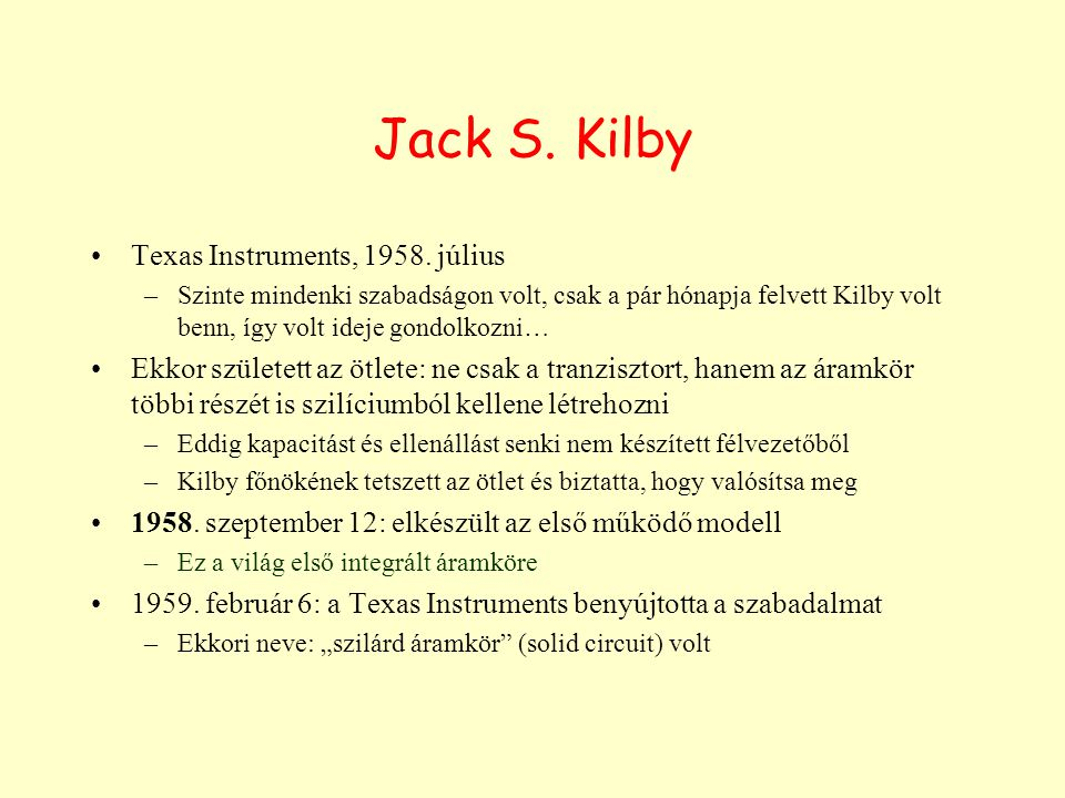 Jack S. Kilby Texas Instruments, 1958. július