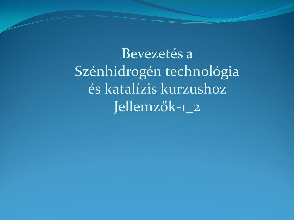 Szénhidrogén technológia és katalízis kurzushoz Jellemzők-1_2